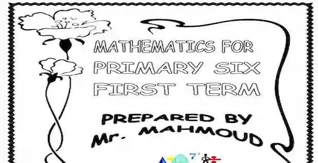 اجمل مذكرة ماث maths للصف السادس الابتدائى ترم اول لمستر محمود محب