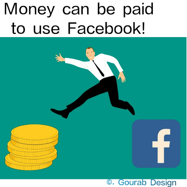 Money can be paid to use Facebook