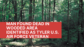 Deceased man found in wooded area identified by DNA as Tyler, Texas U.S. Air Force veteran