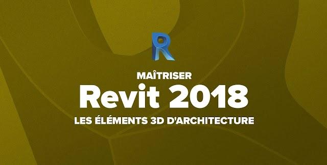 Apprendre Revit 2018 : Les éléments 3D d'architecture