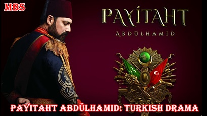 Payitaht Abdulhamid Synopsis And Cast: Turkish Drama   Full