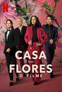 A Casa das Flores: O Filme Torrent (2021) Dual Áudio 5.1 / Dublado WEB-DL 1080p – Download