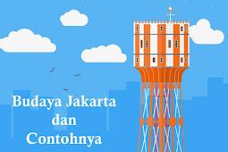 10+ Budaya Jakarta dan Contoh Lengkapnya