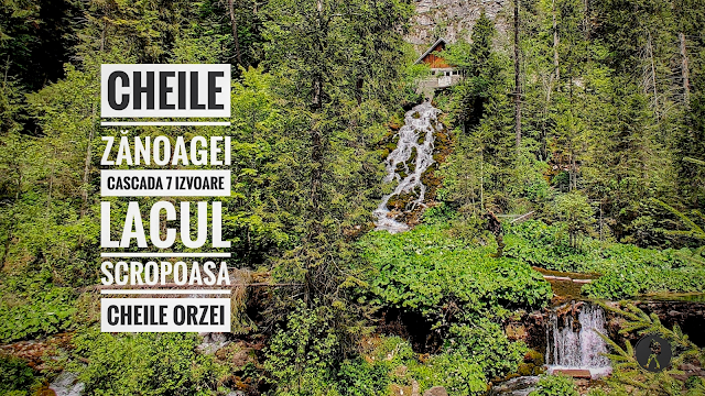 Traseu ușor în Munții Bucegi: Cheile Zănoagei, Cascada 7 Izvoare, Lacul Scropoasa, Cheile Orzei
