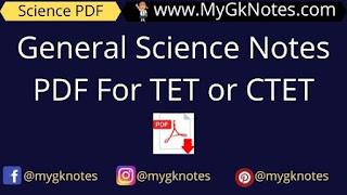 General Science Notes PDF For TET or CTET