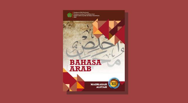 Buku Bahasa Arab Kelas 12 MA  Kurikulum 2013 Cetakan ke-1 Tahun 2020