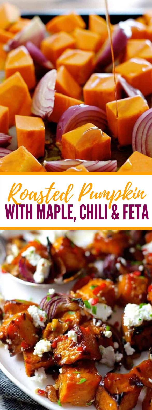 Roasted Pumpkin with Maple, Chili and Feta #vegetables #veggies