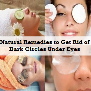 Natural Remedies to Get Rid of Dark Circles Under Eyes