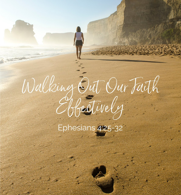 Walking Out Our Faith Effectively