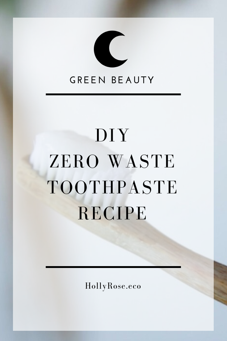 diy zero waste toothpaste, zero waste toothpaste, zero waste toothpaste recipe, green beauty, zero waste beauty, sustainable beauty, organic beauty, diy toothpaste