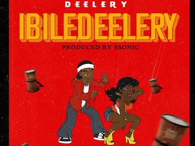 FAST DOWNLOAD: Dee Lery - Ibile Deelery