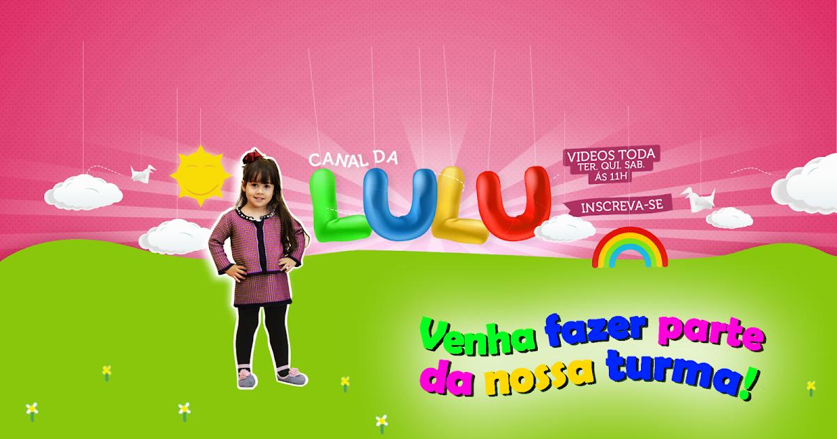 Canal Da Lulu: Capa Nova Do Canal Da Lulu No Youtube E Google