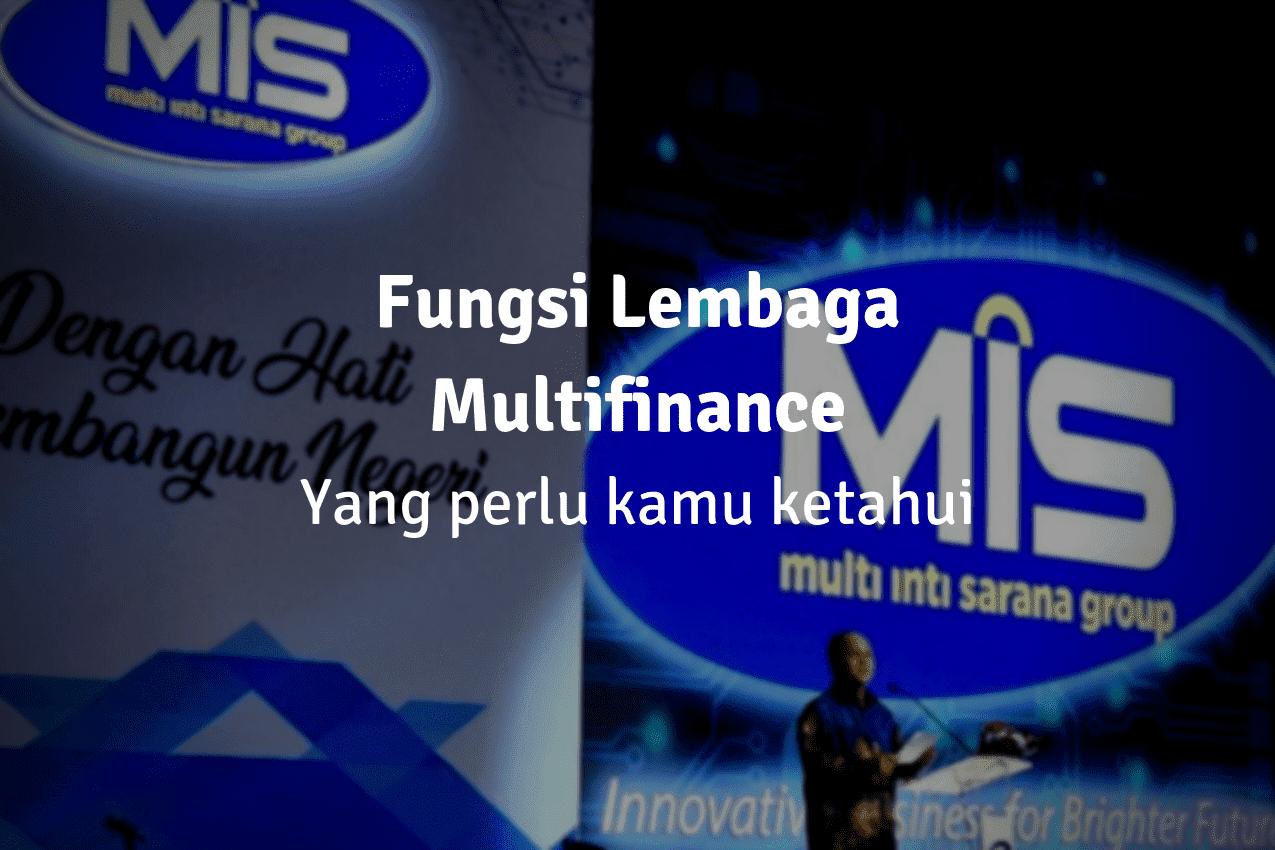 Fungsi Lembaga Multifinance Yang Wajib Anda Ketahui