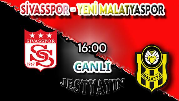 Sivasspor - Yeni Malatyaspor canlı maç izle