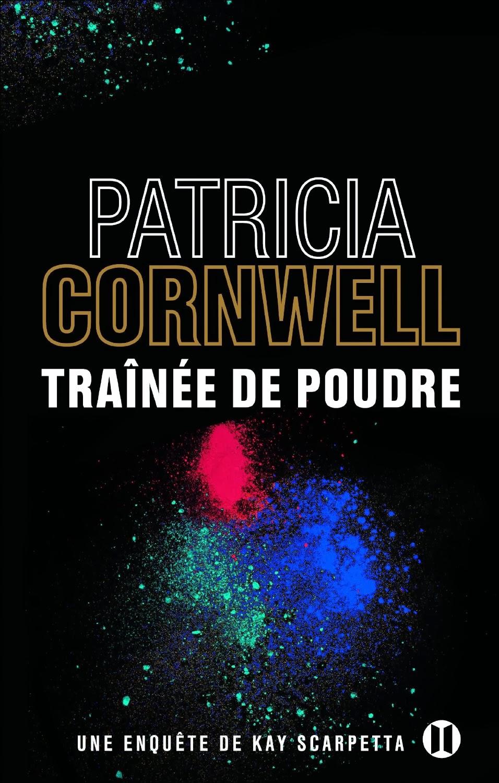 Patricia Cornwell - Trainée de poudre