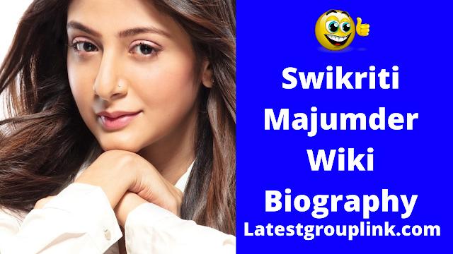 Swikriti Majumder Wiki, Age, Height, Weight, Family, Biography