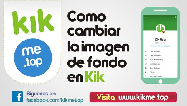 Como cambiar la imagen de fondo en Kik