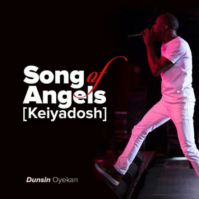 LYRICS: Dunsin Oyekan - Song of Angels (Kei Yadosh)