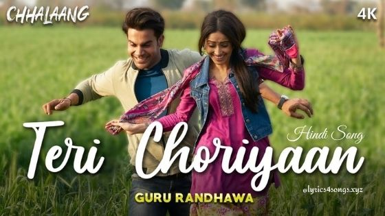 TERI CHORIYAAN LYRICS - Chhalaang | Lyrics4songs.xyz