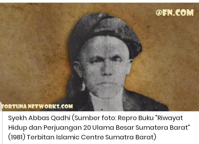 Mengenali Tokoh Ulama Minangkabau[3] 'Syekh Abbas Qadhi Ladang Laweh'