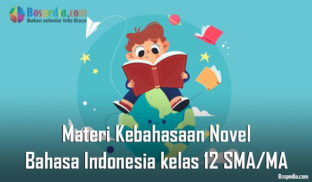 Materi Kebahasaan Novel Mapel Bahasa Indonesia kelas 12 SMA/MA