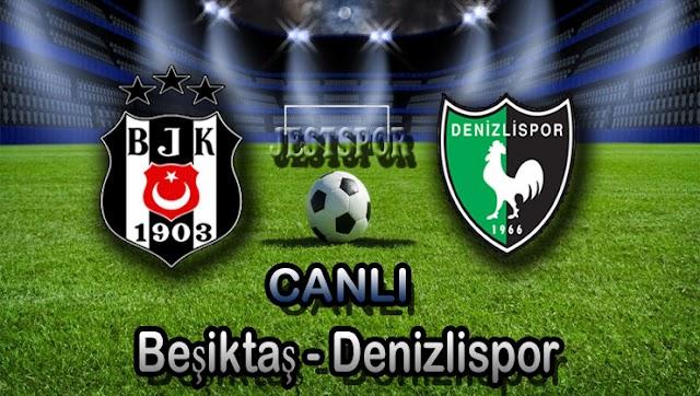 Beşiktaş - Denizlispor Jestspor izle