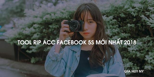 Tool Rip Acc  Facebook 5s Mới Nhất 2018