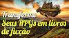 Transforme seus RPGs em livros de de ficção! (Com Eduardo Spohr)
