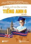 [DOC] Củng Cố Và Ôn Luyện Tiếng Anh 6 - Tập 1