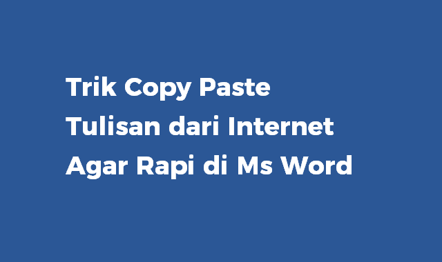 copy paste rapi dari internet ke ms word