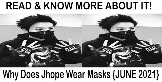 Why Does Jhope Wear Masks