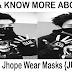 Why Does Jhope Wear Masks {June 2021} Read & Know the Facts!