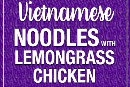 Vietnamese #Chicken #Noodle #Bowl - Food Eli 4