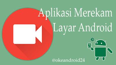 Aplikasi Merekam Layar Android Terbaik untuk Android