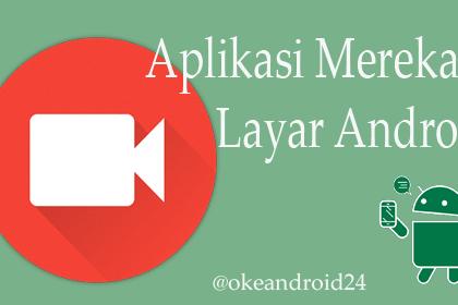 Aplikasi Perekam Layar Android Terbaik untuk Android