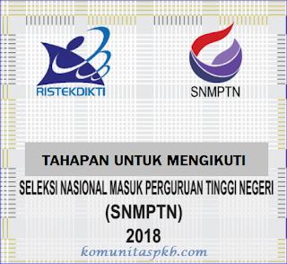 Tahapan Untuk Mengikuti SNMPTN Tahun 2018