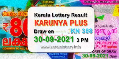 kerala-lottery-results-today-30-09-2021-karunya-plus-kn-388-result-keralalottery.info
