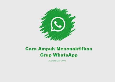 Cara Ampuh Menonaktifkan Grup WhatsApp