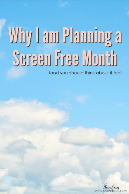 Why would you ever consider a screen free month?  Check out some reasons here!