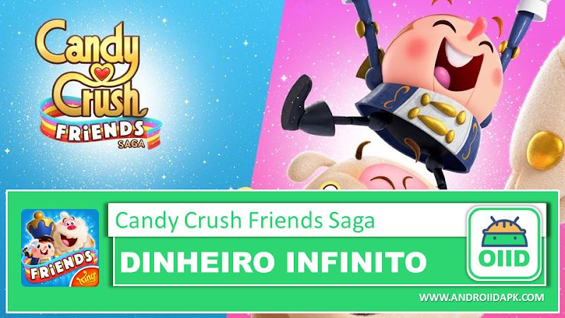 Candy Crush Friends Saga v1.34.6 – APK MOD HACK – Dinheiro Infinito