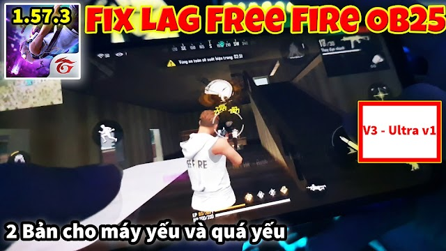 2 Bản Fix Lag Free Fire mới nhất 1.57.3 cho máy yếu tối ưu giảm lag hiệu quả nhất