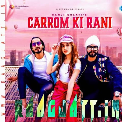 Carrom Ki Rani by Ramji Gulati lyrics