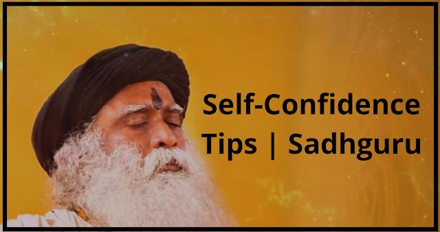 Self-Confidence Tips | Sadhguru