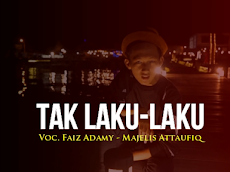 Download Mp3 Tak Laku laku Majelis At Taufiq