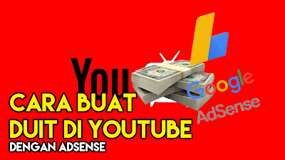 Cara Buat Duit Dengan Youtube dan Adsense