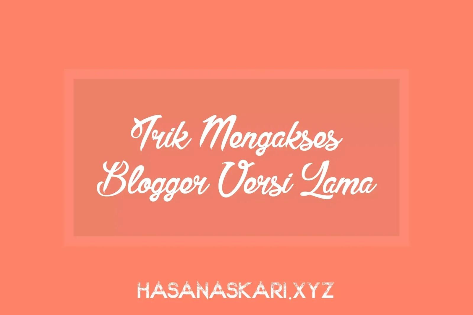 Gambar Trik Mengakses Blogger Versi Lama