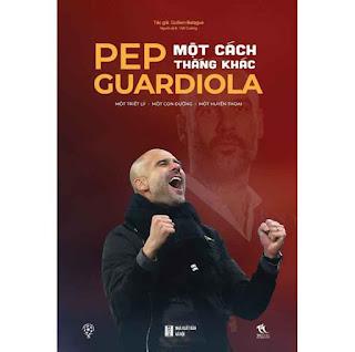 Pep Guardiola - Một Cách Thắng Khác ebook PDF EPUB AWZ3 PRC MOBI