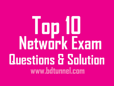 Top Network Questions and Answers of Bangladesh It Exams