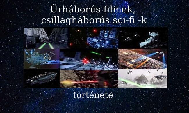 Űrháborús filmek, csillagháborús sci-fi -k története