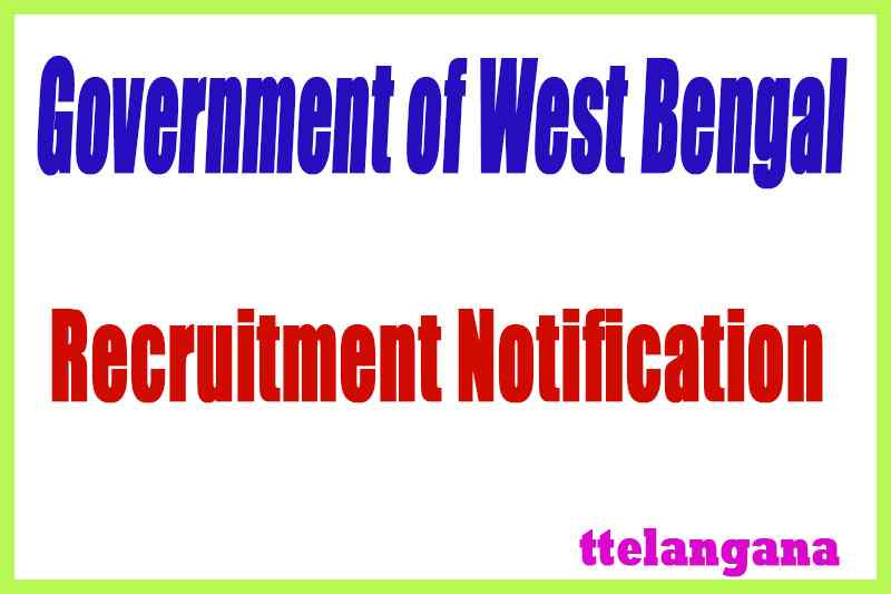 Government of West Bengal Recruitment Notification